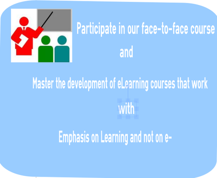 participate in our face2face course and master the development of eLearning courses that work with emphasis on Learning and not on e-